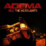 Kill The Headlights de Adema