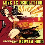 Love Is Demolition de Marvin Hood