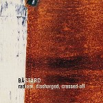 Radiant, Discharged, Crossed-Off de Bstard