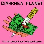 I'm Rich Beyond Your Wildest Dreams  de Diarrhea Planet