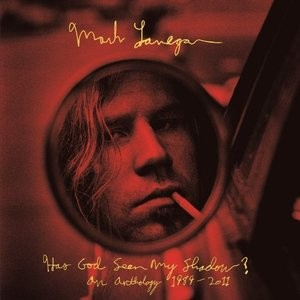Has God Seen My Shadow?  de Mark Lanegan