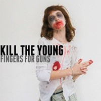 Fingers For Guns  de Kill The Young