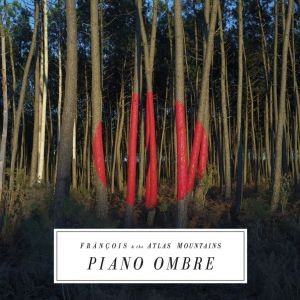 Piano Ombre  de Fr�n�ois & The Atlas Mountains