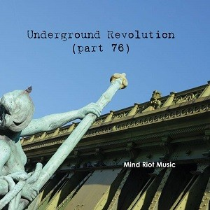 Underground Revolution (part 76)  de Mind Riot Music