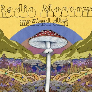 Magical Dirt  de Radio Moscow