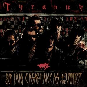 Tyranny  de Julian Casablancas + The Voidz